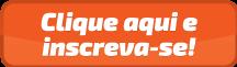 1442620575Botão+clique+aqui+e+inscreva-se